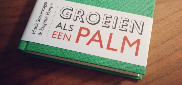 boekreview groeien als een palm, henk stoorvogel, eugène poppe
