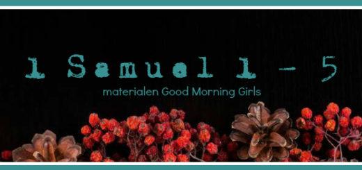 1 Samuel, Bijbelstudie, Good Morning Girls